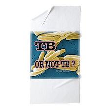 Tb or Not TB Beach Towel