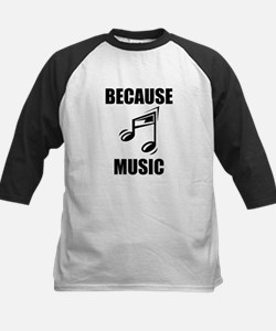 Because Music Baseball Jersey