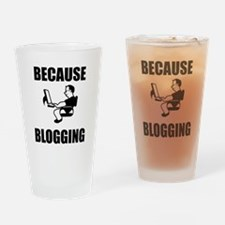 Because Blogging Drinking Glass