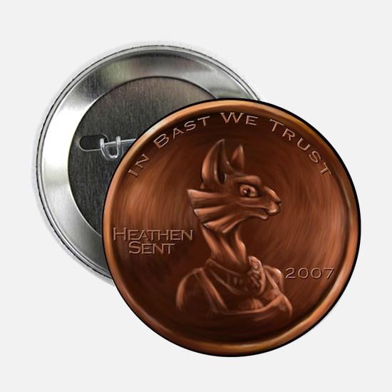 """Bast Heathen Cent 2.25"""" Button (10 pack)"""