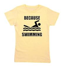 Because Swimming Girl's Tee