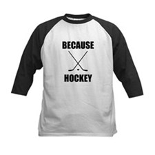 Because Hockey Baseball Jersey