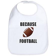 Because Football Bib