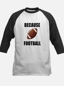Because Football Baseball Jersey