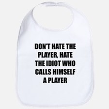Don't Hate The Player Bib