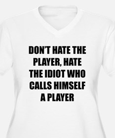 Don't Hate The Player Plus Size T-Shirt