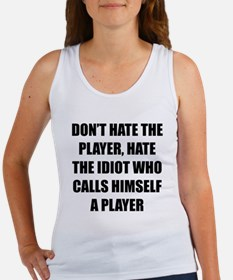 Don't Hate The Player Tank Top