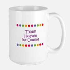 Thank Heaven for Cousins Mugs