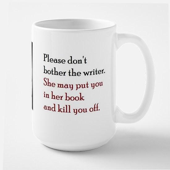 Don't Bother The Writer! Large Mug Mugs