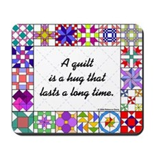 """A quilt is a hug"" Mousepad"
