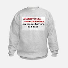CALL GRANDMA FUNNY Sweatshirt