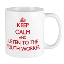 Keep Calm and Listen to the Youth Worker Mugs