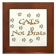 Cats Not Brats Framed Tile
