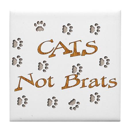 Cats Not Brats Tile Coaster