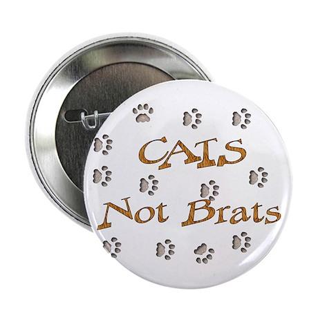 Cats Not Brats Button