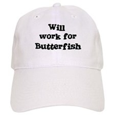 Will work for Butterfish Baseball Cap
