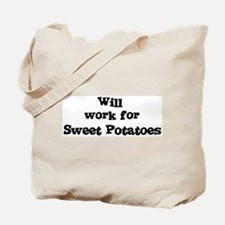 Will work for Sweet Potatoes Tote Bag