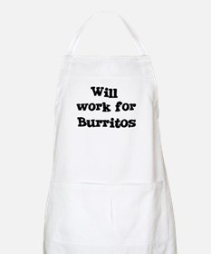 Will work for Burritos BBQ Apron