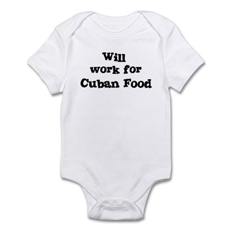 Will work for Cuban Food Infant Bodysuit