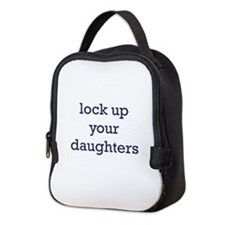 lock_up_your_daughters.jpg Neoprene Lunch Bag