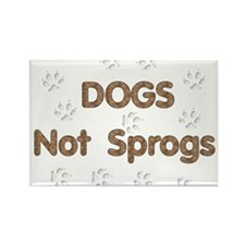 Dogs Not Sprogs Rectangle Magnet