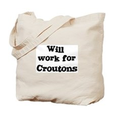 Will work for Croutons Tote Bag