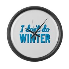 I Dont Do Winter Large Wall Clock