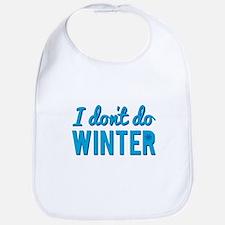 I Dont Do Winter Bib