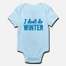 I Dont Do Winter Body Suit