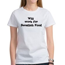 Will work for Swedish Food Tee