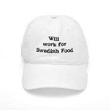 Will work for Swedish Food Baseball Cap