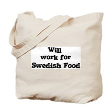 Will work for Swedish Food Tote Bag
