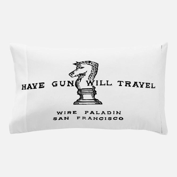 Have Gun Will Travel Pillow Case