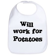 Will work for Potatoes Bib