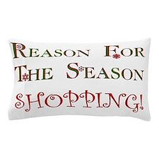 Reason For Season Is Shopping Pillow Case