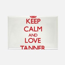 Keep calm and love Tanner Magnets