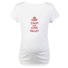 Keep calm and love Talley Shirt