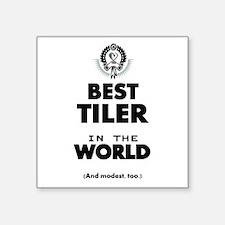 The Best in the World Tiler Sticker