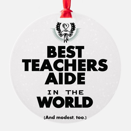 The Best in the World Teachers Aide Ornament