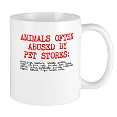 &Quot;Animals Often Abused By Pet Stores&Quot; Mug