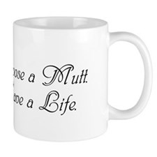 &Quot;Choose A Mutt, Save A Life&Quot; Mug