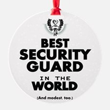The Best in the World Security Guard Ornament