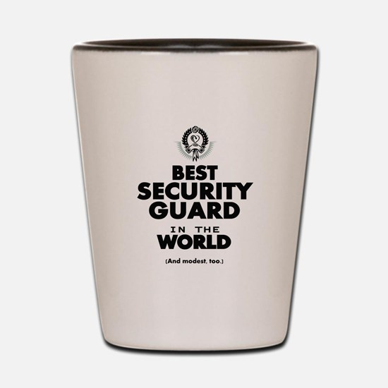 The Best in the World Security Guard Shot Glass