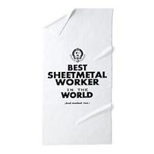 The Best in the World Sheetmetal Worker Beach Towe
