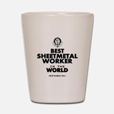 The Best in the World Sheetmetal Worker Shot Glass
