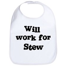 Will work for Stew Bib