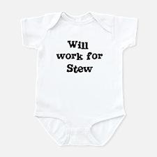 Will work for Stew Infant Bodysuit