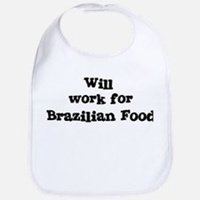 Will work for Brazilian Food Bib