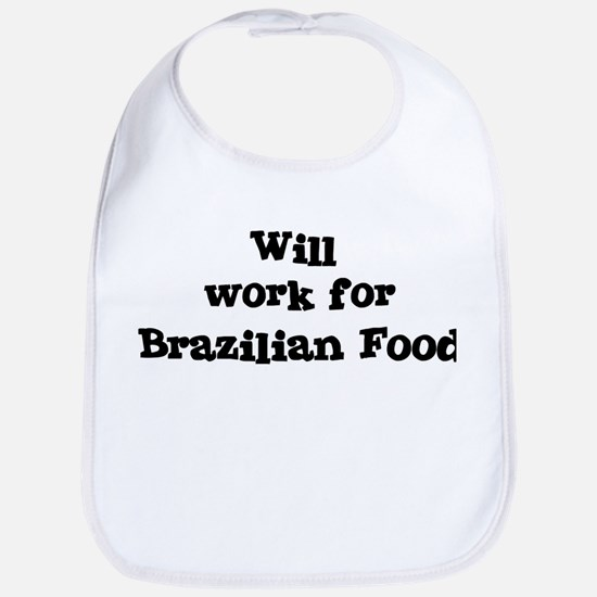 Will work for Brazilian Food Bib