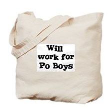 Will work for Po Boys Tote Bag